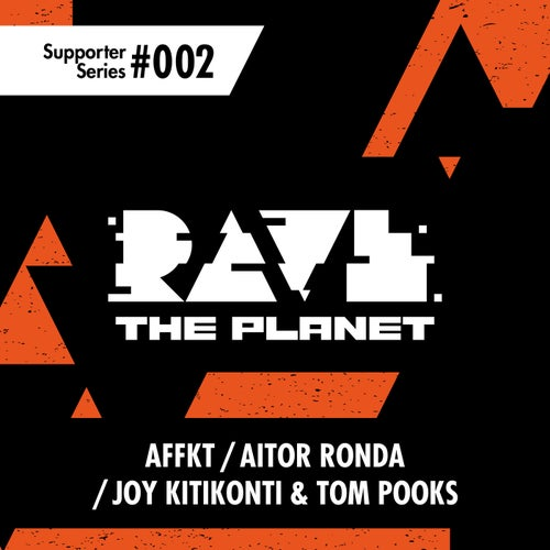 Rave the Planet:  Supported Series, Vol. 002